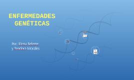 Copy of ENFERMEDADES GENÉTICAS