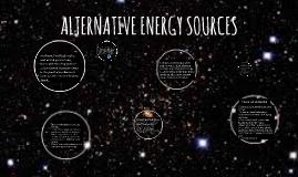 Alternative Energy Sources (Charlotte, Jenessa, Eunice)