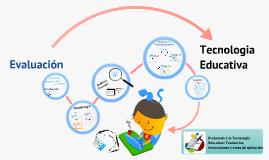 Evaluando a la Tecnología Educativa: Tendencias, innovaciones y áreas de aplicación