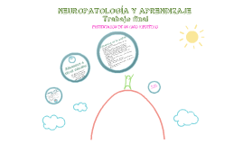 Copy of NEUROPATOLOGÍA Y APRENDIZAJETrabajo final