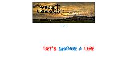 Let's Change a Life