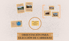 ORIENTACIÓN PARA ELECCIÓN DE CARRERAS
