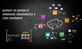 Rapport au savoir et approches pédagogiques à l'ère numérique