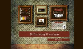 British irony & sarcaum