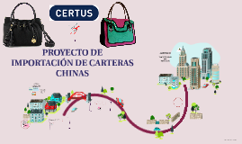 IMPORTACIÓN DE CARTERAS CHINAS