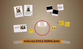 ANALISA ETIKA PERFILMAN