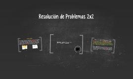 Resolución de Problemas 2x2