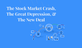 Stock Market, Great Depression, & New Deal