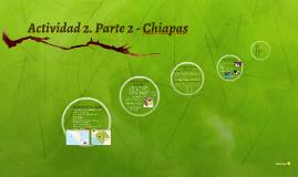 Actividad 2. Parte 2 - Chiapas