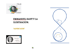 EMMANUEL KANT Y LA ILUSTRACIÓN.