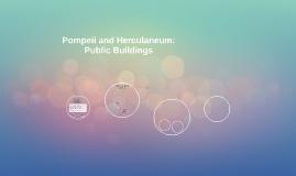 Copy of Pompeii and Herculaneum: Public Buildings