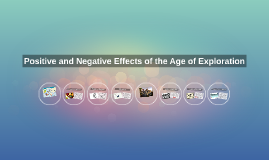 Copy of Positive and Negative Effects of the Age of Exploration