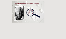 Copy of Erikson's Psychological Theory