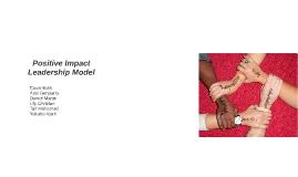 Positive Impact Leadership Model