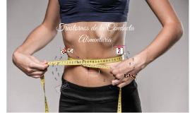 Copy of Trastornos de la Conducta Alimenticia