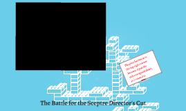 The Battle for the Sceptre Director's Cut