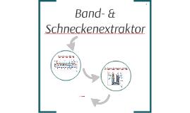 Bandextraktor & Schneckenextraktor