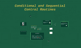 Conditional and Sequential Control Routines