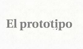 El prototipo