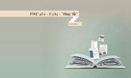 """EWC 4U1 - U3A5 - """"How To"""""""