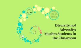 Diversity not Adversity: Muslims Students in the Classroom