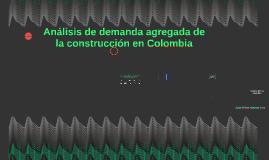 Analisis de demanda agregada de la construcción en Colombia