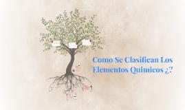 Como Se Clasifican Los Elementos Quimicos ¿?