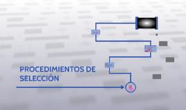 PROCEDIMIENTOS DE SELECCION
