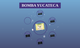 BOMBA YUCATECA