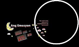 Copy of Copy of Ang Emosyon