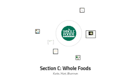 Section C: Whole Foods