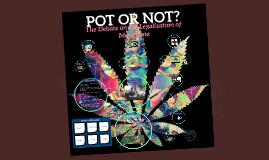 The Debate on the Legalization of Marijuana