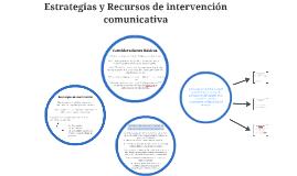 Estrategias y Recursos de intervención comunicativa