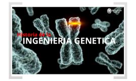 Historia de la Ingeniería Genética.