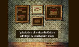La historia oral: método histórico o estrategia de investiga