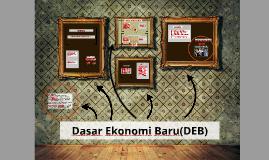 Copy of Dasar Ekonomi Baru(DEB)