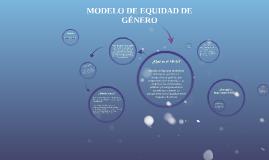 MODELO DE EQUIDAD DE GÉNERO