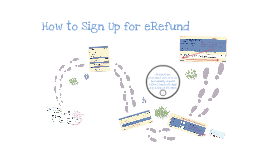 How to sign up for eRefund