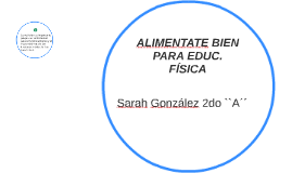 ALIMENTATE BIEN PARA EDUC. FÍSICA