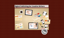 Digital Publishing for Creative Writers