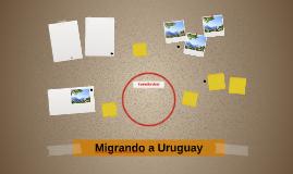 Migrando a Uruguay