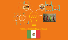 Copy of Mexico: Description of Foods