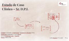 Estudo de Caso Clínico – Sr. D.P.L