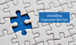 Unfolding Customer Service