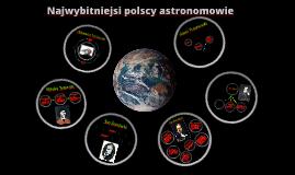 Najwybitniejsi polscy astronomowie