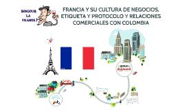 FRANCIA Y SU CULTURA DE NEGOCIOS, ETIQUETA Y PROTOCOLO