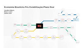 Economia Brasileira Pós Estabilização:Plano Real