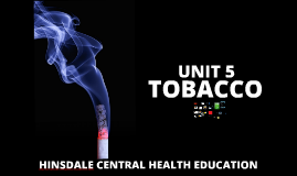 Unit 5 - Tobacco