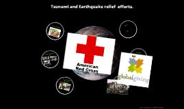 Tsunami and Earthquake relief  efforts.