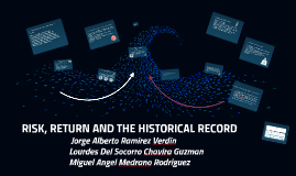 RISK, RETURN AND THE HISTORICAL RECORD